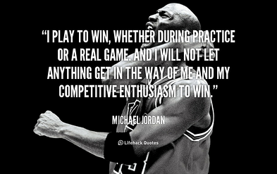 quote Michael Jordan i play to win whether during practice 89700